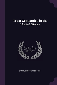 Книга под заказ: «Trust Companies in the United States»