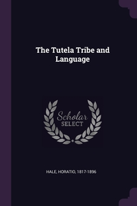 Книга под заказ: «The Tutela Tribe and Language»