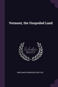 Книга под заказ: «Vermont, the Unspoiled Land»