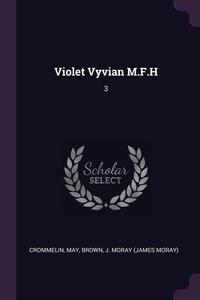 Книга под заказ: «Violet Vyvian M.F.H»