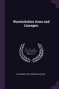 Книга под заказ: «Warwickshire Arms and Lineages;»