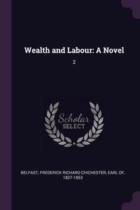 Книга под заказ: «Wealth and Labour»