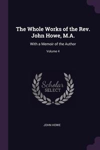 Книга под заказ: «The Whole Works of the Rev. John Howe, M.A.»