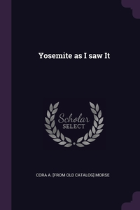 Книга под заказ: «Yosemite as I saw It»