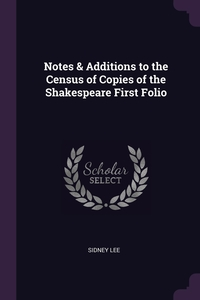 Книга под заказ: «Notes & Additions to the Census of Copies of the Shakespeare First Folio»