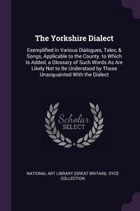 Книга под заказ: «The Yorkshire Dialect»