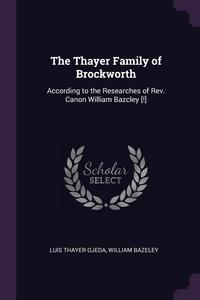 Книга под заказ: «The Thayer Family of Brockworth»