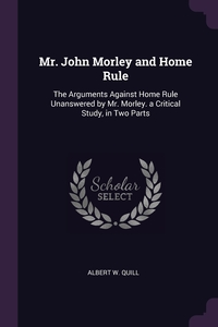 Книга под заказ: «Mr. John Morley and Home Rule»