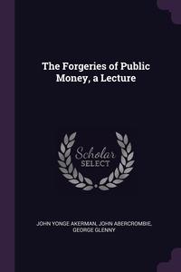 Книга под заказ: «The Forgeries of Public Money, a Lecture»