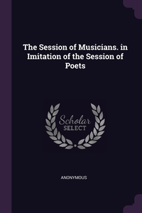 Книга под заказ: «The Session of Musicians. in Imitation of the Session of Poets»