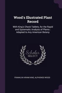 Книга под заказ: «Wood's Illustrated Plant Record»