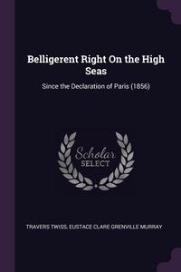 Книга под заказ: «Belligerent Right On the High Seas»