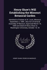 Книга под заказ: «Henry Shaw's Will Establishing the Missouri Botanical Garden»
