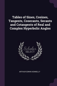 Книга под заказ: «Tables of Sines, Cosines, Tangents, Cosecants, Secants and Cotangents of Real and Complex Hyperbolic Angles»