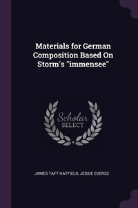 """Книга под заказ: «Materials for German Composition Based On Storm's """"immensee""""»"""