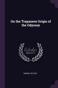 On the Trapanese Origin of the Odyssey, Samuel Butler обложка-превью