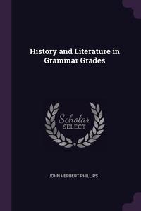 Книга под заказ: «History and Literature in Grammar Grades»