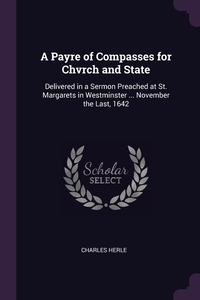 Книга под заказ: «A Payre of Compasses for Chvrch and State»