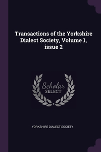 Книга под заказ: «Transactions of the Yorkshire Dialect Society, Volume 1, issue 2»
