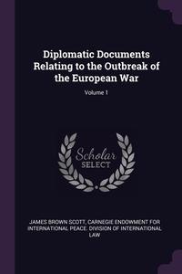 Книга под заказ: «Diplomatic Documents Relating to the Outbreak of the European War; Volume 1»
