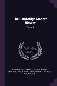 Книга под заказ: «The Cambridge Modern History; Volume 9»