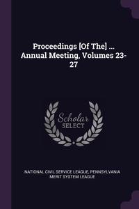 Книга под заказ: «Proceedings [Of The] ... Annual Meeting, Volumes 23-27»