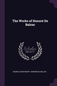 The Works of Honoré De Balzac, George Saintsbury, Honore De Balzac обложка-превью