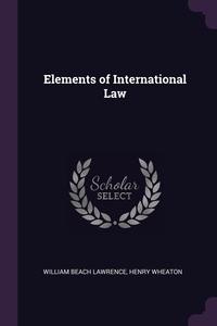 Книга под заказ: «Elements of International Law»