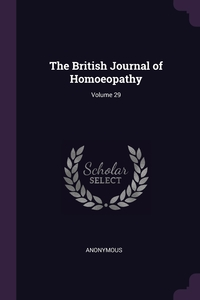 Книга под заказ: «The British Journal of Homoeopathy; Volume 29»