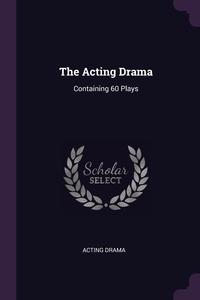 Книга под заказ: «The Acting Drama»