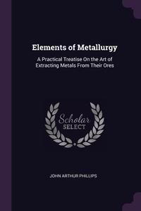 Книга под заказ: «Elements of Metallurgy»
