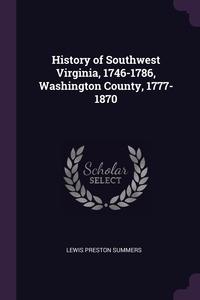 Книга под заказ: «History of Southwest Virginia, 1746-1786, Washington County, 1777-1870»