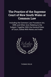 Книга под заказ: «The Practice of the Supreme Court of New South Wales at Common Law»