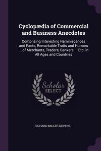 Книга под заказ: «Cyclopædia of Commercial and Business Anecdotes»