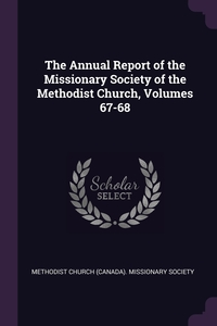 Книга под заказ: «The Annual Report of the Missionary Society of the Methodist Church, Volumes 67-68»