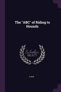 "Книга под заказ: «The ""ABC"" of Riding to Hounds»"