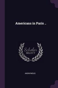 Книга под заказ: «Americans in Paris ..»