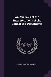 Книга под заказ: «An Analysis of the Interpretations of the Finnsburg Documents»