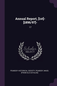 Книга под заказ: «Annual Report, [1st]- [1896/97]-»