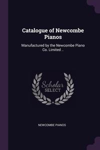 Книга под заказ: «Catalogue of Newcombe Pianos»