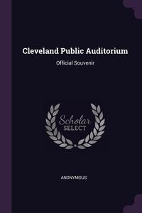 Книга под заказ: «Cleveland Public Auditorium»