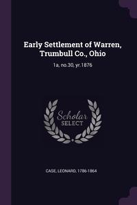 Книга под заказ: «Early Settlement of Warren, Trumbull Co., Ohio»
