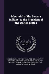 Книга под заказ: «Memorial of the Seneca Indians, to the President of the United States»