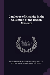 Catalogue of Hispidæ in the Collection of the British Museum, British Museum (Natural History). Dept., Joseph Sugar Baly обложка-превью