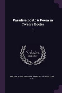Paradise Lost.: A Poem in Twelve Books: 2, John Milton, Thomas Newton обложка-превью