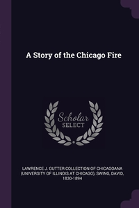 A Story of the Chicago Fire, Lawrence J. Gutter Collection of Chicago, David Swing обложка-превью
