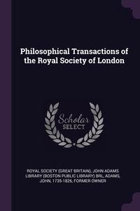 Philosophical Transactions of the Royal Society of London, Royal Society (Great Britain), John Adams Library (Boston Public Librar, John Adams обложка-превью