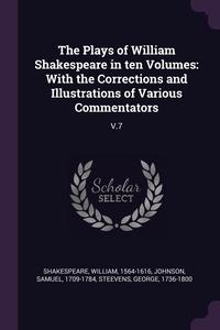 Книга под заказ: «The Plays of William Shakespeare in ten Volumes»