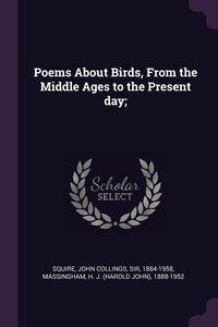 Poems About Birds, From the Middle Ages to the Present day;, John Collings Squire, H J. 1888-1952 Massingham обложка-превью