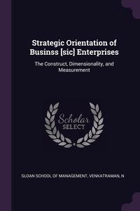 Strategic Orientation of Businss [sic] Enterprises: The Construct, Dimensionality, and Measurement, Sloan School of Management, N Venkatraman обложка-превью
